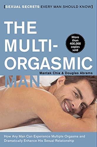 9780062513366: Multi-Orgasmic Man: Sexual Secrets Every Man Should Know