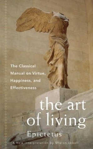 9780062513465: The Art of Living: The Classic Manual on Virtue, Happiness, and Effectiveness