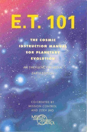 9780062513472: E.T. 101: The Cosmic Instruction Manual for Planetary Evolution