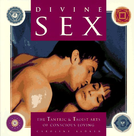 9780062513489: Divine Sex: The Tantric & Taoist Arts of Conscious Loving
