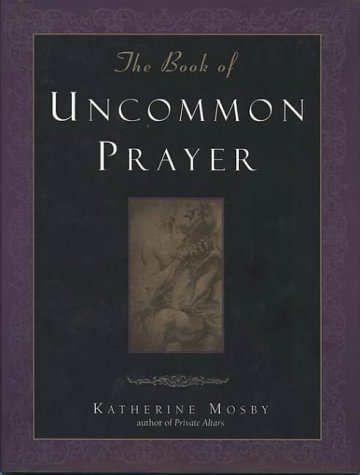 9780062513588: The Book of Uncommon Prayer