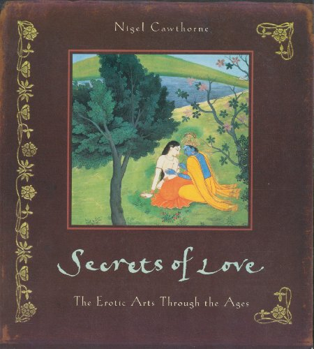 9780062513625: Secrets of Love: The Erotic Arts through the Ages