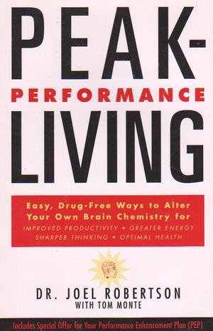 9780062513694: Peak Performance Living