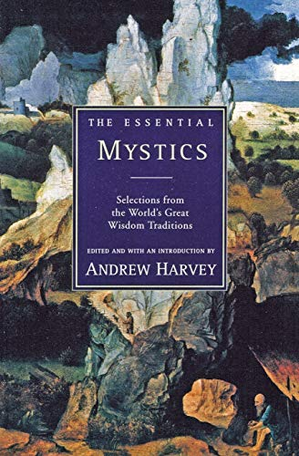 9780062513793: The Essential Mystics : Selections from the World's Great Wisdom Traditions