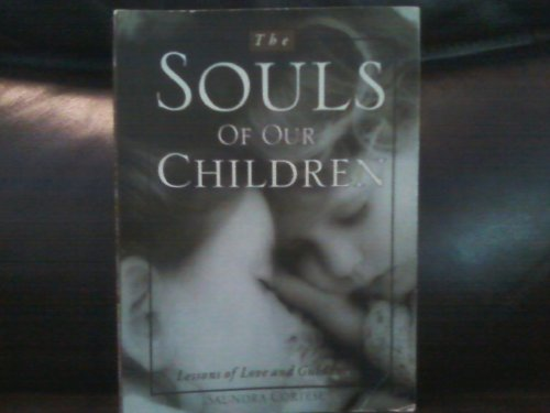 The Souls of Our Children: Lessons of Love and Guidance: Cortese, Saundra