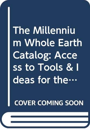 9780062514141: The Millennium Whole Earth Catalog: Access to Tools & Ideas for the Twenty-First Century