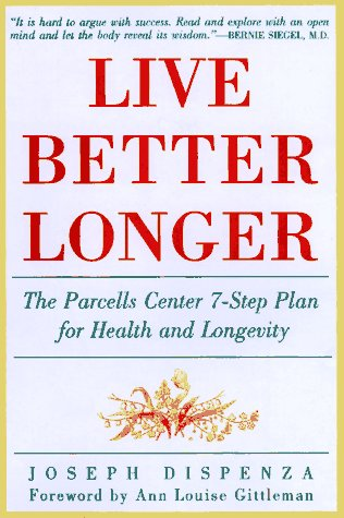 9780062514226: Live Better Longer: The Parcells Center 7-Step Plan For Health and Longlivity