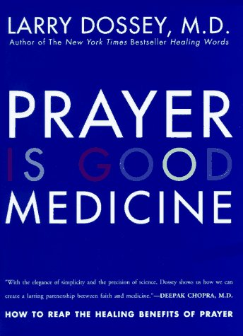 9780062514233: Prayer Is Good Medicine: How to Reap the Healing Benefits of Prayer