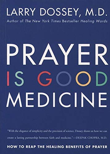9780062514240: Prayer Is Good Medicine: How to Reap the Healing Benefits of Prayer