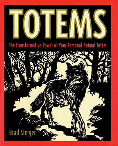 9780062514257: Totems: The Transformative Power of Your Personal Animal Totem