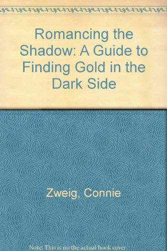 9780062514295: Romancing the Shadow: A Guide to Finding Gold in the Dark Side