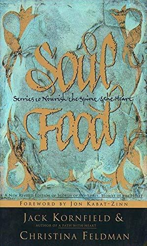 Soul Food: Stories to Nourish the Spirit and the Heart: Jack Kornfield