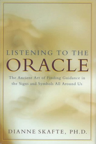 9780062514448: Listening to the Oracle; The Ancient Art of Finding Guidance in the Signs and Symbols All Around Us