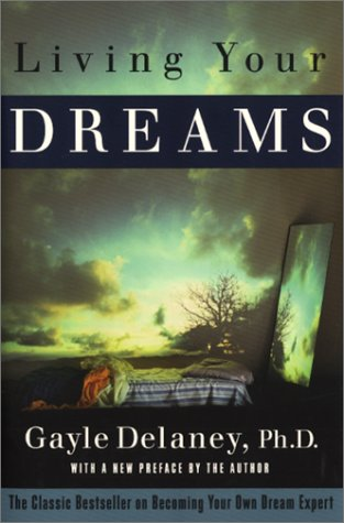 9780062514462: Living Your Dreams: The Classic Bestseller on Becoming Your Own Dream Expert