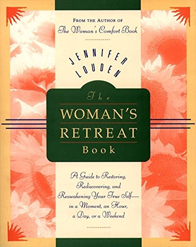 9780062514660: The Woman's Retreat Book : A Guide to Restoring, Rediscovering, and Reawakening Your True Self in a Moment, an Hour, a Day, or a Weekend (Comfort Book)
