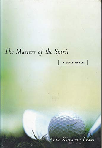 9780062514714: The Masters of the Spirit: A Golf Fable