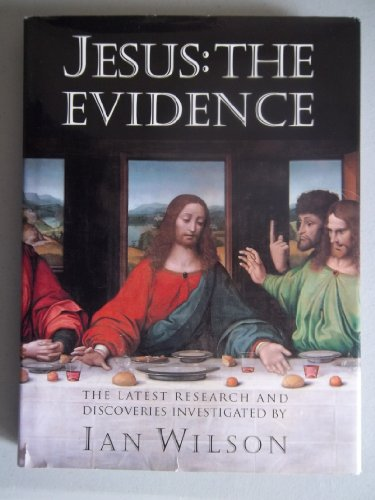 9780062514721: Jesus--the Evidence: The Latest Research and Discoveries