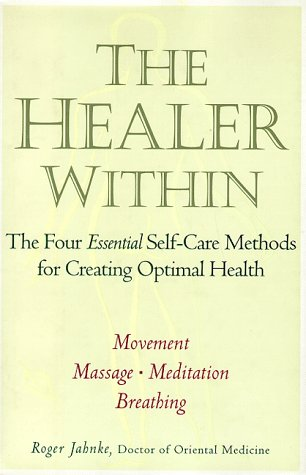 9780062514769: The Healer Within: The Four Essential Self-Care Techniques for Optimal Health
