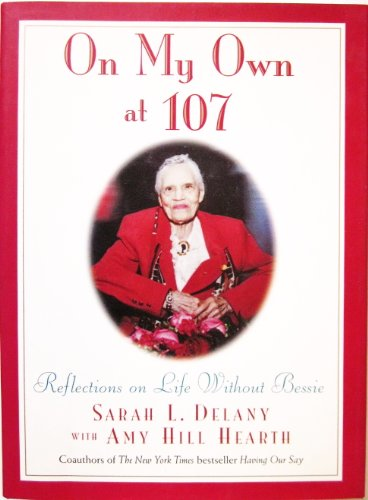 9780062514851: On My Own at 107: Reflections on Life Without Bessie