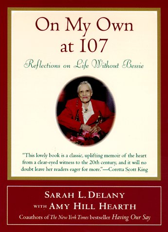 On My Own at 107: Reflections on Life Without Bessie (0062514865) by Amy Hill Hearth; Sarah L. Delany