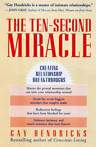 9780062514899: The Ten Second Miracle: Creating Relationship Breakthroughs