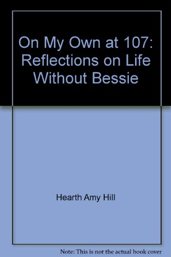 9780062514912: On My Own at 107: Reflections on Life Without Bessie