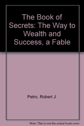 9780062514974: The Book of Secrets: The Way to Wealth and Success, a Fable