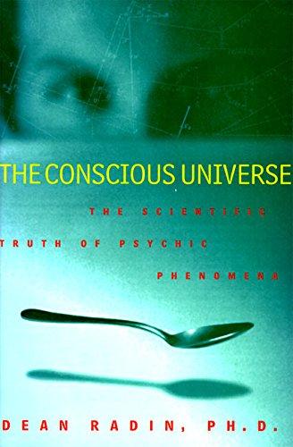 9780062515025: The Conscious Universe: The Scientific Truth of Psychic Phenomena