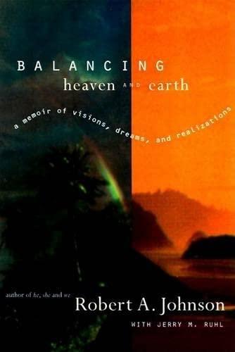 9780062515063: Balancing Heaven and Earth: A Memoir of Visions, Dreams, and Realizations