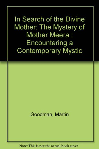 9780062515100: In Search of the Divine Mother: The Mystery of Mother Meera : Encountering a Contemporary Mystic
