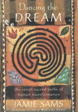9780062515131: Dancing the Dream: The Seven Sacred Paths to Human Transformation