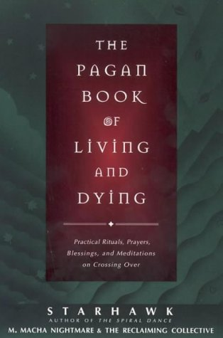 9780062515162: The Pagan Book of Living and Dying: T/K: Practical Rituals, Prayers, Blessings and Meditations on Crossing Over: 15