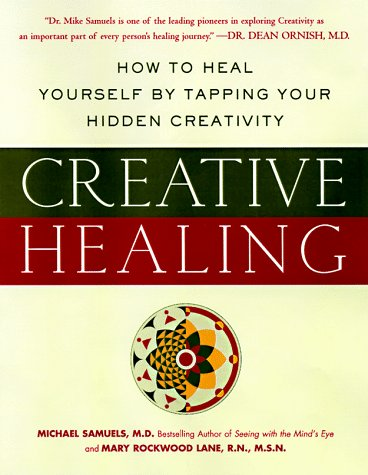 9780062515186: Creative Healing : How to Heal Yourself by Tapping Your Hidden Creativity