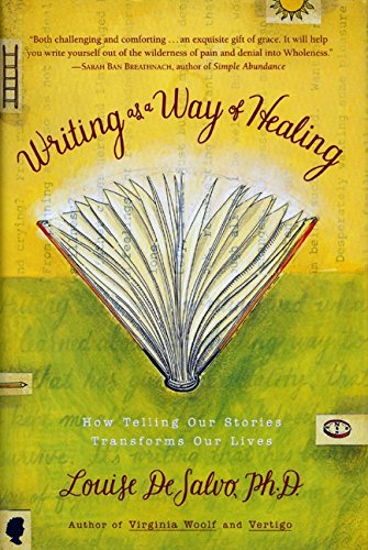 9780062515193: Writing As a Way of Healing: How Telling Our Stories Transforms Our Lives