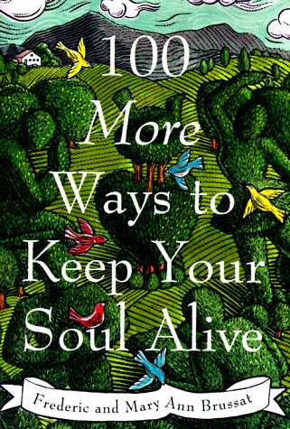 9780062515216: 100 More Ways to Keep Your Soul Alive