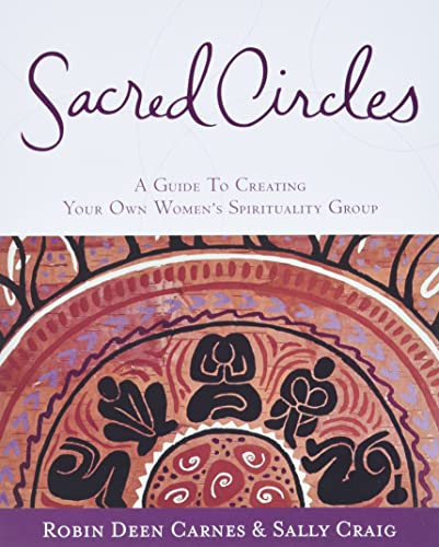 9780062515223: Sacred Circles: Guide to Creating Your Own Women's Spirituality Group