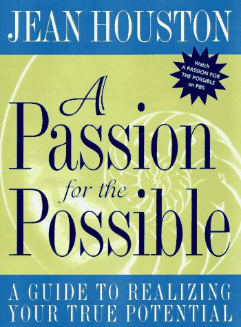 A Passion For the Possible: A Guide: Houston, Jean