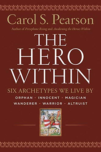 9780062515551: The Hero Within: Six Archetypes We Live By