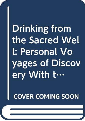 9780062515629: Drinking from the Sacred Well: Personal Voyages of Discovery With the Celtic Saints