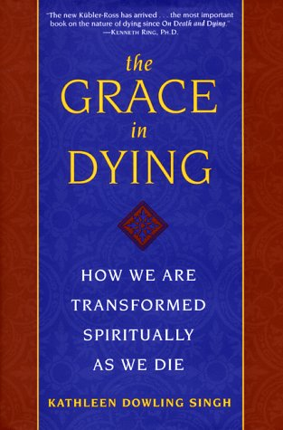 9780062515643: The Grace in Dying : How We Are Transformed Spiritually as We Die