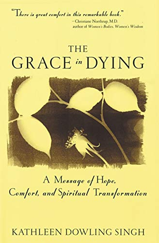 9780062515650: The Grace in Dying : How We Are Transformed Spiritually as We Die