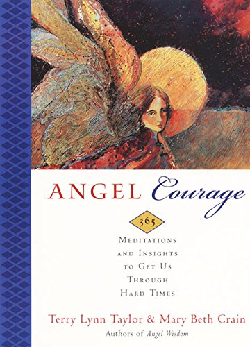 9780062515834: Angel Courage: 365 Meditations and Insights to Get Us through Hard Times