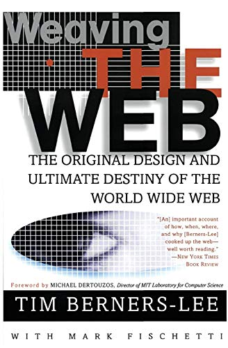 9780062515872: Weaving the Web: The Original Design and Ultimate Destiny of the World Wide Web