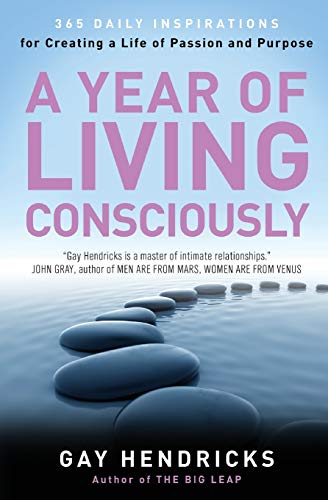 9780062515889: A Year of Living Consciously: 365 Daily Inspirations for Creating a Life of Passion and Purpose