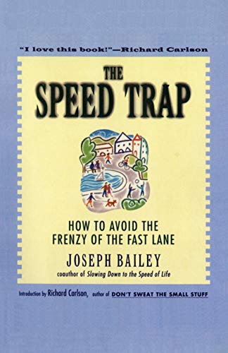 9780062515896: The Speed Trap: How to Avoid the Frenzy of the Fast Lane