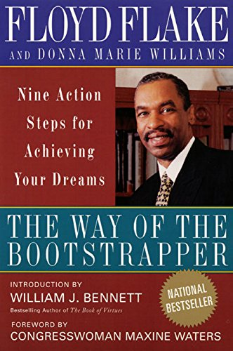 The Way of the Bootstrapper: Nine Action Steps for Achieving Your Dreams: Flake, Floyd H.; Williams...