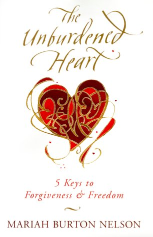 9780062515995: The Unburdened Heart: 5 Keys to Forgiveness and Freedom