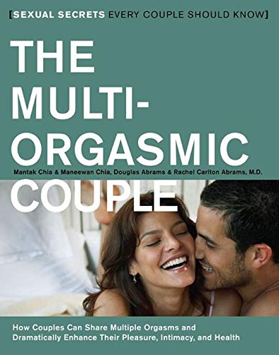 9780062516145: The Multi-orgasmic Couple: How Couples Can Dramatically Enhance Their Pleasure, Intimacy and Health