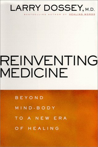 9780062516220: Reinventing Medicine: Beyond Mind-Body to a New Era of Healing