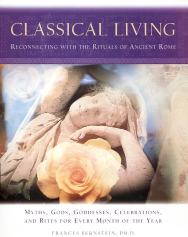 9780062516244: Classical Living: Reconnecting With the Rituals for Ancient Rome